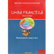 Limba Franceza, tout va bien - Manual pentru clasa a IV-a (Dan Ion Nasta)