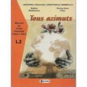 Manual pentru limba franceza, clasa XII-a, Limba 2. TOUS AZIMUTS - Viorica-Aura Paus