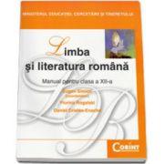Manual Limba si literatura romana pentru clasa a 12-a - Eugen Simion, Florina Rogalski, Daniel Cristea-Enache
