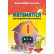 Matematica- Exercitii si probleme pentru clasa a I-a (Adalbert Gheorghe Schneider)