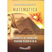 Matematica- Exercitii si probleme pentru clasa a IX-a (Adalbert Gheorghe Schneider)