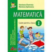 Matematica-Caiet pentru clasa I (Steriana Chetroiu)
