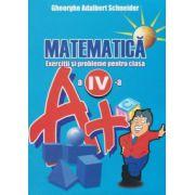 Matematica-Exercitii si probleme pentru clasa a IV-a (Gheorghe Schneider)