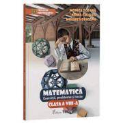 Exercitii, probleme si teste pentru Matematica, clasa a VIII-a ( Monica Topana)