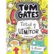 Tom Gates. Totul e uimitor (oarecum) 3. Paperback - Liz Pichon