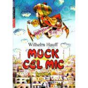Muck cel mic. Basme-Wilhelm Hauff (Basme pentru toti)