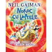 Noroc cu laptele - Gaiman Neil