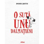 O suta unu dalmatieni -Dodie Smith (Editie Hardcover)
