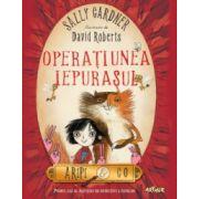 Aripi & Co 1. Operatiunea Iepurasul - Sally Gardner, David Roberts