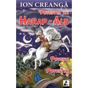 Povestea lui Harap-Alb. Povesti si povestiri- Ion Creanga