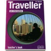 Pre-Intermediate level Teachers Book - Manualul profesorului pentru clasa a VI-a- H. Q. Mitchell, Traveller