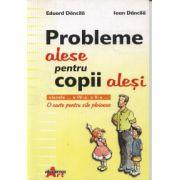 Probleme alese pentru copii alesi- O carte pentru zile ploioase,(Eduard Dancila)