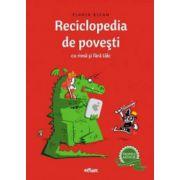 Reciclopedia de povesti cu rima si fara talc -Florin Bican