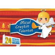 Micul crestin talentat - 24 activitati pentru ora de religie - clasa I