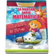 Sa invatam rapid matematica, clasa a IV-a (Gheorghe Schneider)