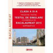 Pregatire pentru testul de simulare a examenului de Bacalaureat 2015 la matematica - Ed. Sigma