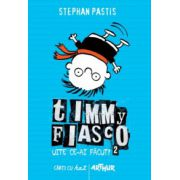 Timmy Fiasco 2 - Uite ce-ai facut! - Stephan Pastis