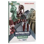 Exercitii, probleme si teste pentru Matematica, clasa a VI-a ( Monica Topana)