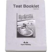 Test Booklet, Upstream Upper-Intermediate B2+, Students Book Revised, Teste de limba engleza pentru clasa X-a
