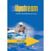 Manual profesorului pentru clasa 10-a - Upstream Upper teacher's Book - Intermediate B2+ (Editia 2011)