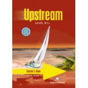 Upstream, Level B1+. Teacher's Book- Manualul profesorului clasa a VIII-a (Virginia Evans )