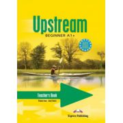 Upstream, Beginner A1+.-Teacher's Workbook Caietul profesorului clasa a V-a - Virginia Evans