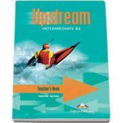Manualul profesorului pentru clasa a 9-a - Upstream, Intermediate B2 (Editie Veche)