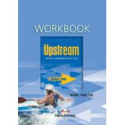 Upstream, Upper-Intermediate B2+ (Workbook). Caiet pentru clasa a X-a, ( Editie 2012)
