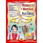 Vorbeste si numara cu Fluturas. Comunicare in limba romana si matematica. Clasa pregatitoare - Roxana Gavrila