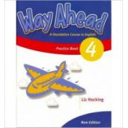 Way Ahead 4, Grammar Practice Book. Caiet de gramatica engleza pentru clasa a VI-a - Liz Hocking