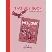 Welcome 2 Teacher's Book. Curs de limba engleza pentru clasa II-a