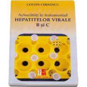 Actualitati in tratamentul Hepatitelor Virale B si C - Costin Cernescu