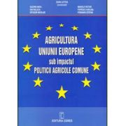 Agricultura Uniunii Europene sub impactul Politicii agricole comune - Letitia Zahiu