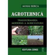 Agrotehnica. Transformarea moderna a Agriculturii (Carte + CD)