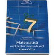 Matematica caiet pentru vacanta de vara clasa a VII-a (Colectia: Clubul matematicienilor)