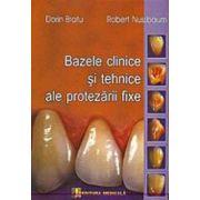 Bazele clinice si tehnice ale protezarii fixe - Dorin Bratu