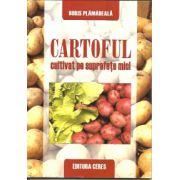 Cartoful cultivat pe suprafete mici - Boris Plamadeala
