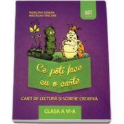 Ce poti face cu o carte. Caiet de lectura si scriere creativa clasa a VI-a (Marilena Serban)
