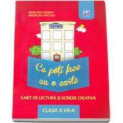Ce poti face cu o carte. Caiet de lectura si scriere creativa clasa a VII-a (Marilena Serban )