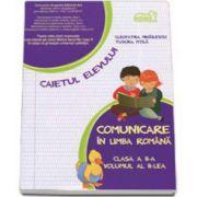 Comunicare in limba romana, caiet pentru clasa a II-a - Volumul al II-lea (Semestrul II) - Tudora Pitila si Cleopatra Mihailescu-Art