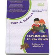 Comunicare in limba romana, caiet pentru clasa a II-a - Volumul I (Semestrul I) - Tudora Pitila si Cleopatra Mihailescu-Art