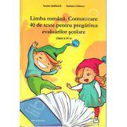 Limba romana. Comunicare - 40 de teste pentru pregatirea evaluarii scolare, clasa a IV-a