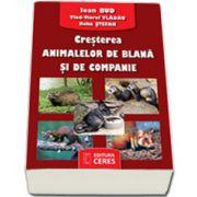 Cresterea animalelor de blana si de companie - Ioan Bud