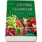 Cultura legumelor. Editia a III-a, revizuita - Coordonator, Dumitru Indrea
