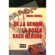 De la genom la boala vacii nebune (M. Berca)