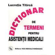 Dictionar de termeni pentru asistentii medicali - editia a VII-a (Lucretia Titirca)