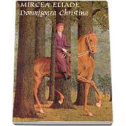 Domnisoara Christina-Mircea Eliade