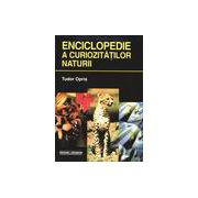 Enciclopedie a curiozitatilor naturii-Tudor Opris