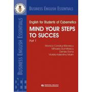 English for Students of Cybernetics. Mind Your Steps to Success. Part 1 - Mihaela Dumitrescu