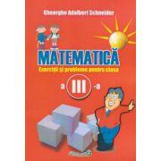 Exercitii si probleme pentru clasa a III-a - Matematica.